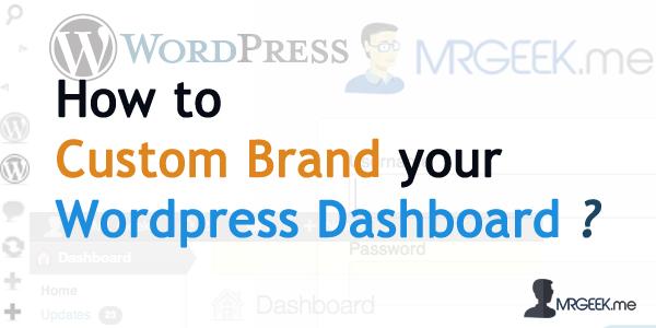 How to custom brand your WordPress dashboard?