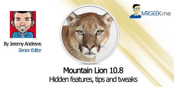 A 2nd look at OS X Mountain Lion 10.8: Hidden features, tips and tweaks