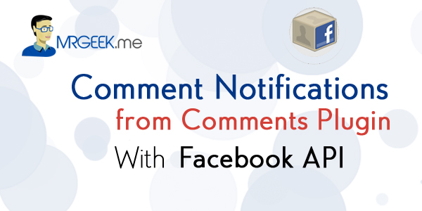 Using Facebook's API to receive email notifications from the Comments Plugin