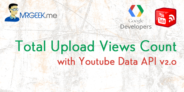 Displaying the total upload views count of a channel using Youtube Data API v2.0
