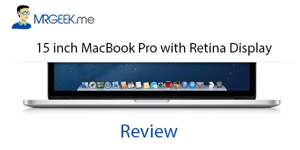 15 inch MacBook Pro with Retina Display | Review