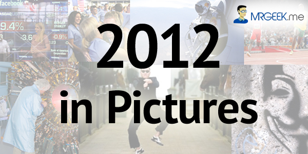 2012 in Pictures – Highlighting the moments