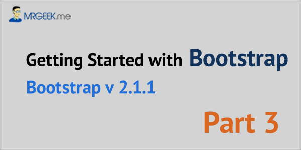 Getting Started With Bootstrap: Part 3 of Series