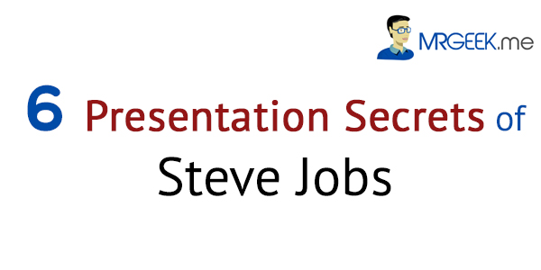 6 Presentation Secrets of Steve Jobs
