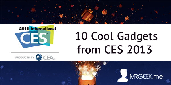 10 Cool Gadgets from CES 2013