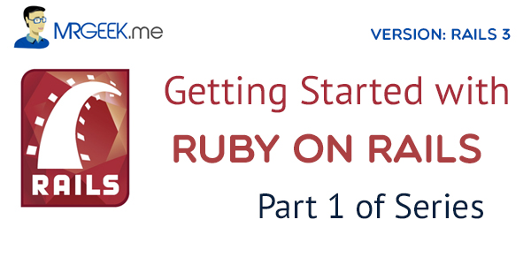 Getting Started With Ruby on Rails | Part 1 of Series