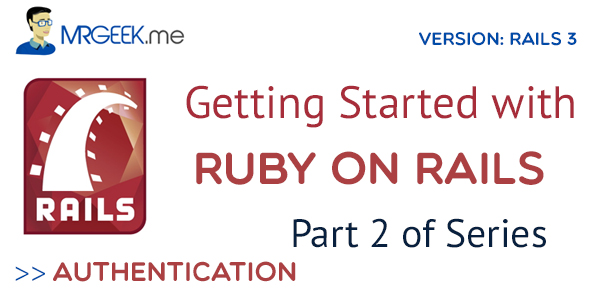 Getting Started with Ruby on Rails | Part 2 of Series | Authentication