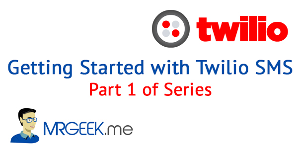 Getting Started With Twilio SMS | Part 1 of Series