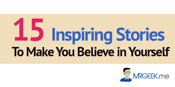 15 Inspiring Stories To Make You Believe in Yourself