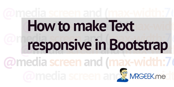 How to make Text responsive in Bootstrap?