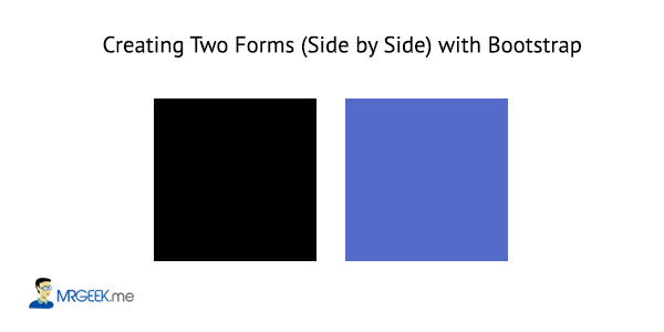 Creating Two Forms (Side by Side) with Bootstrap