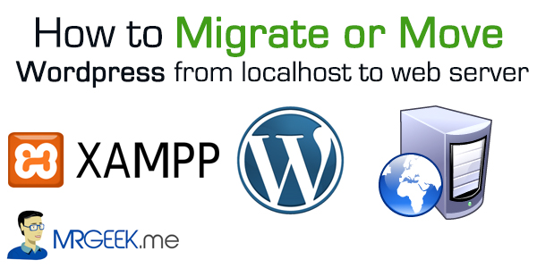 How to migrate or move WordPress from localhost to a web server?