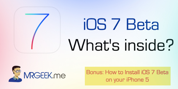 iOS 7 Beta: What's inside? | Mr. Geek Exclusive