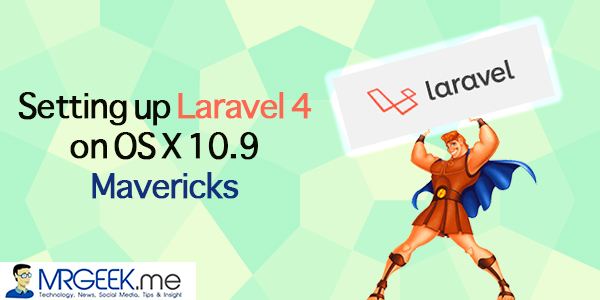 Setting up Laravel 4 on OS X 10.9 Mavericks