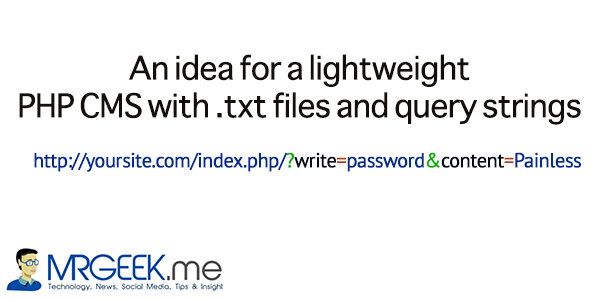 An idea for a lightweight PHP CMS with .txt files and query strings