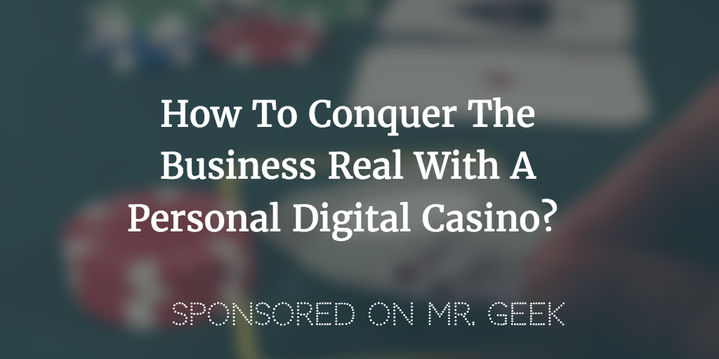 How To Conquer The Business Real With A Personal Digital Casino?